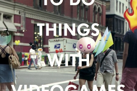 How To Do Things With Videogames –...
